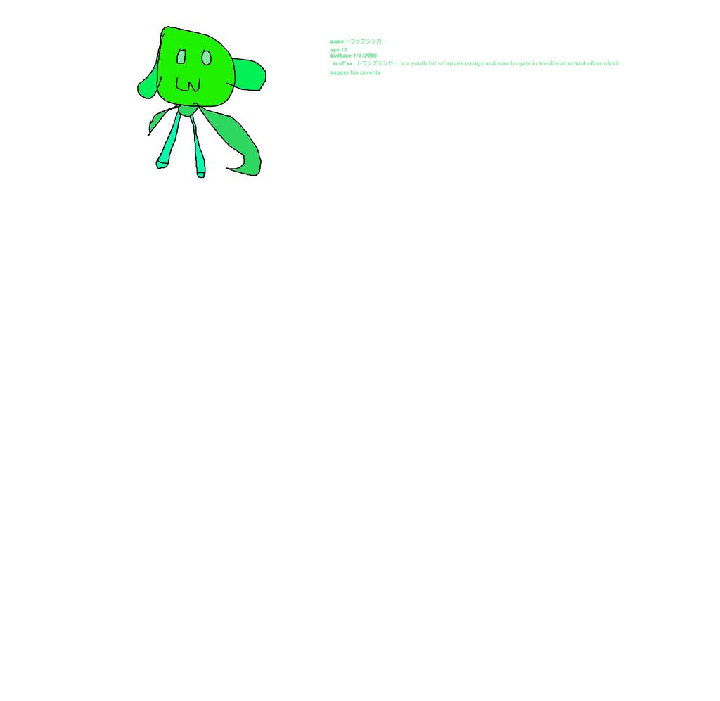 Most recent character: トラップシンガー