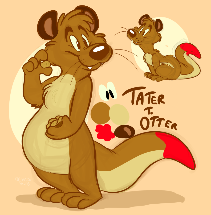 Most recent character: Tater T. Otter