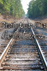 Chapter 21: Relatives