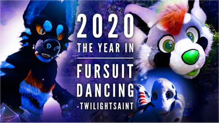 2020 / The Year in Fursuit Dancing //