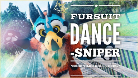 Fursuit Dance / Sniper / 'Good Times Roll' //