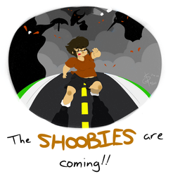 The shoobies are coming!!