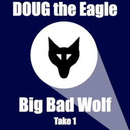 Big Bad Wolf (take 1)