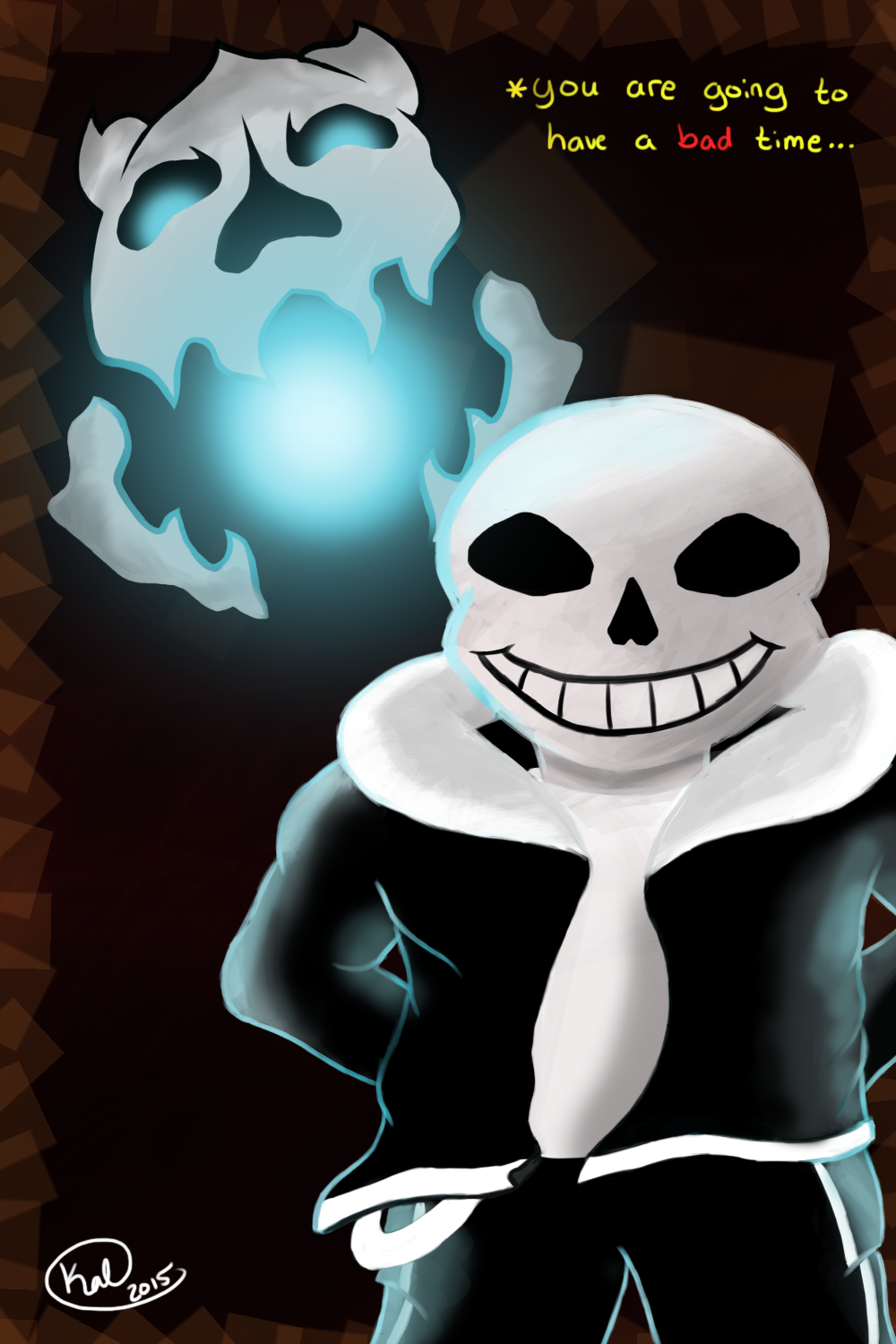 Most recent image: You are going to have a bad time...