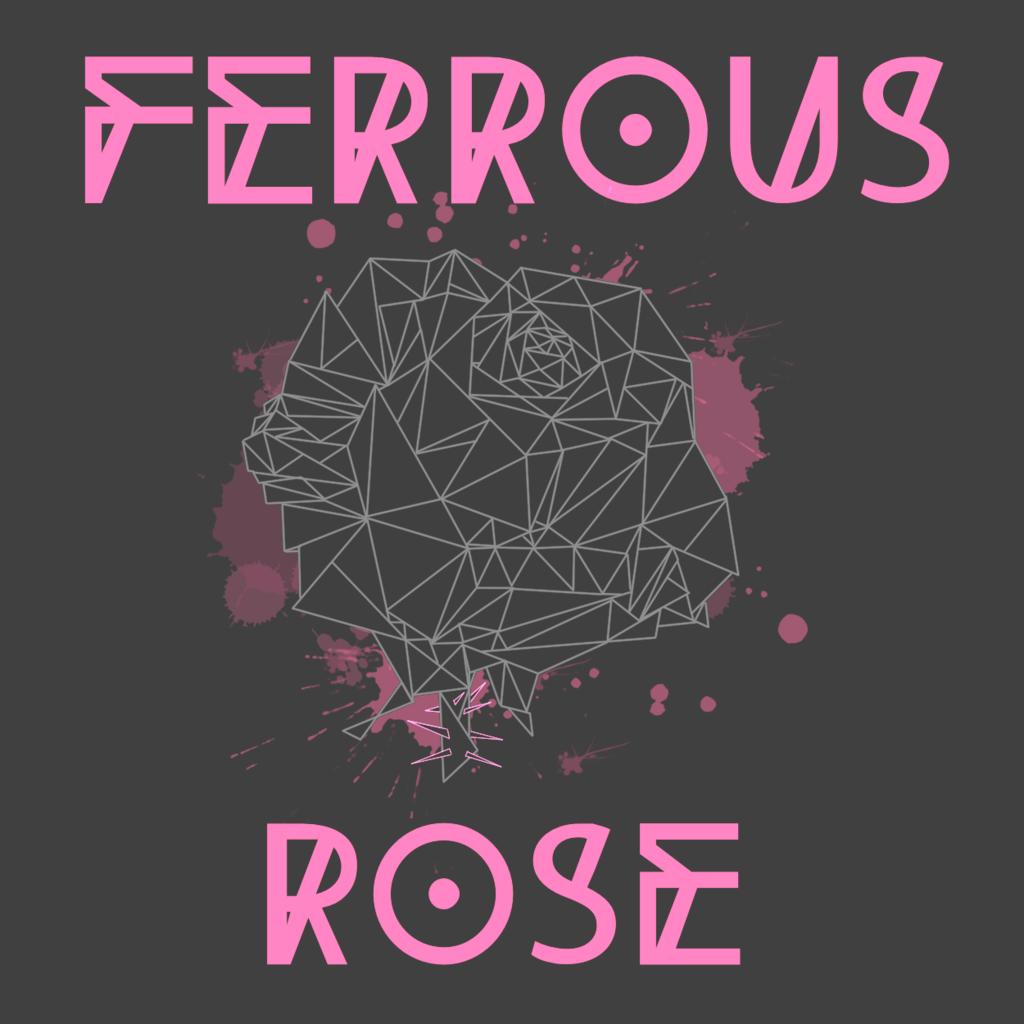 Ferrous Rose - Introduction