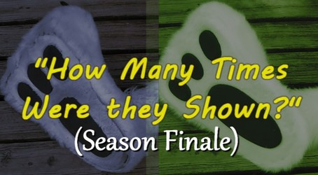 How Many Times Were They Shown? Episode 6 (Season Finale)