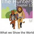 The Hunters - Chapter 12 - What we Show the World