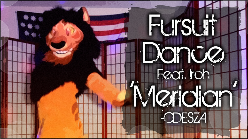 Fursuit Dance / Iroh / 'Meridian' //