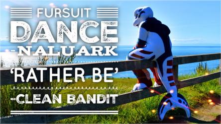 Fursuit Dance / Naluark / 'Rather Be' / Clean Bandit //