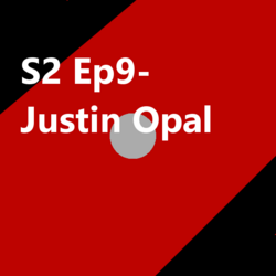S2 Ep9 Justin Opal