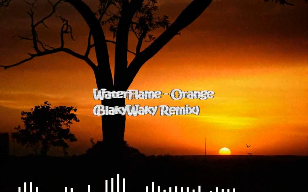 WaterFlame - Orange (Blaceigh Remix)