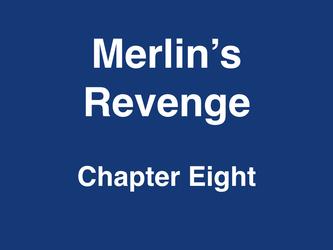 Merlin's Revenge Chapter Eight