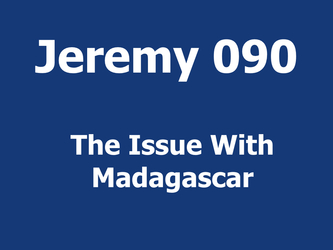 The Issue With Madagascar