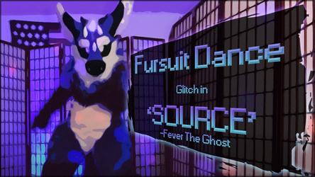 Fursuit Dance - Glitch in 'SOURCE'