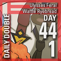 Daily Double 44 – 1: Ulysses Feral + Waffle Ryebread