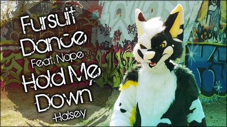 Fursuit Dance / Nope / 'Hold Me Down' //