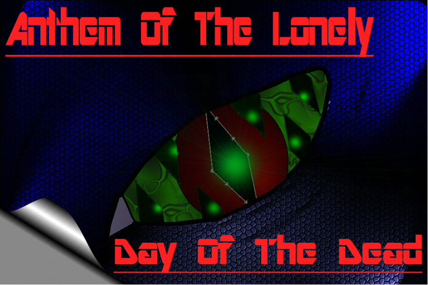 Most recent image: Anthem Of The Lonely - Day Of The Dead