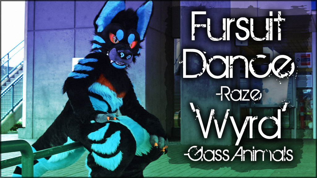 Fursuit Dance / Raze / 'Wyrd' / Glass Animals //