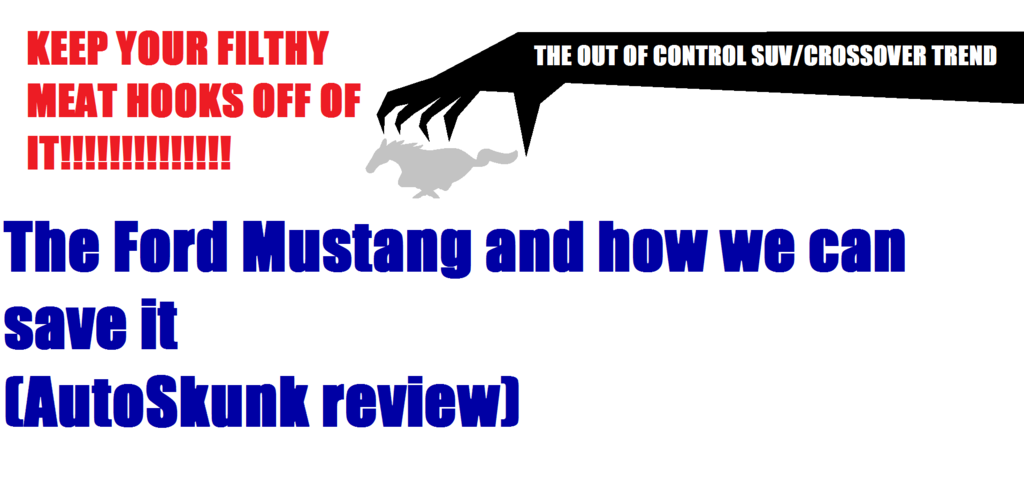 The Ford Mustang (AutoSkunk review)