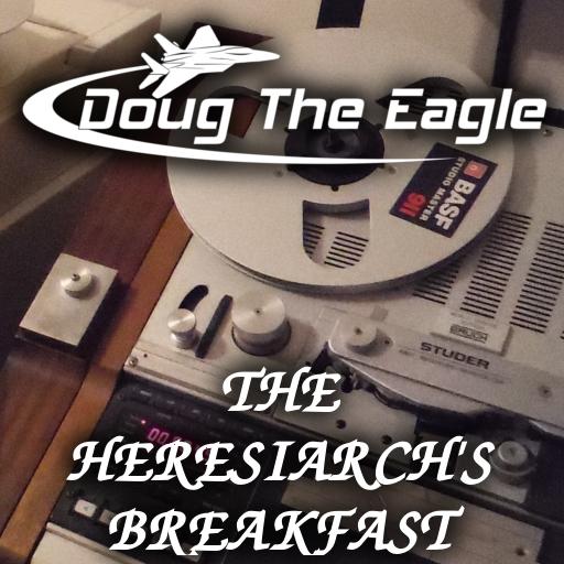 The Heresiarch's Breakfast (take 1)