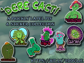 Dere Cacti Stickers & Pins starts Tuesday!