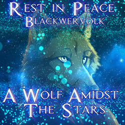 A Wolf Amidst The Stars - Rest in Peace Blackwervolk