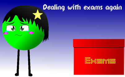 Not Exams :'(