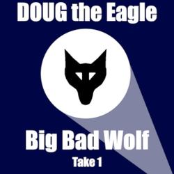 Big Bad Wolf (take 1)