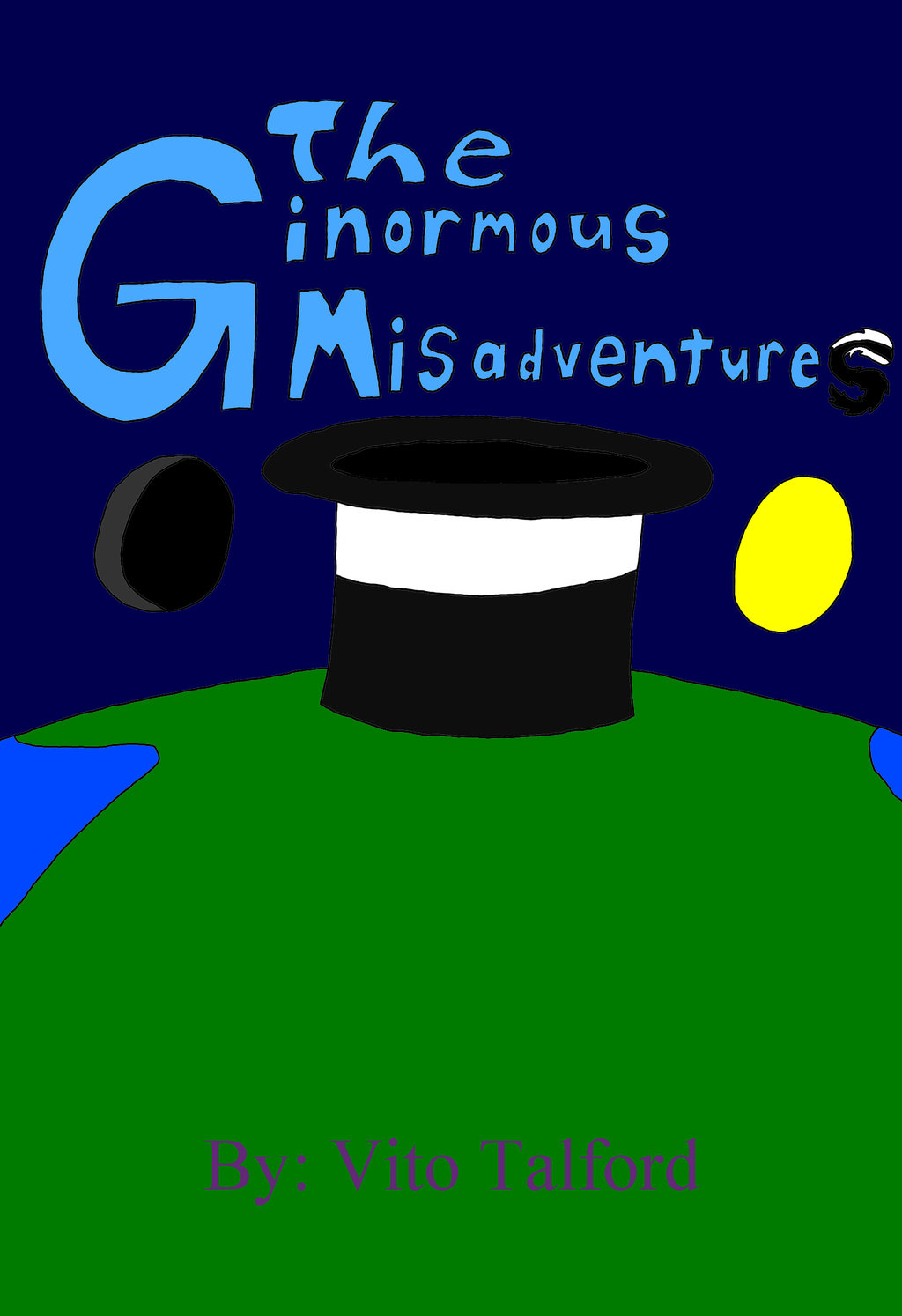 Most recent image: The Ginormous Misadventures (Cover)