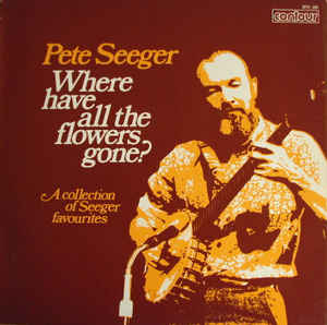 Where Have All the Flowers Gone? (Pete Seeger)