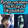 (VIDEO) Peter reviews Rise of Skywalker