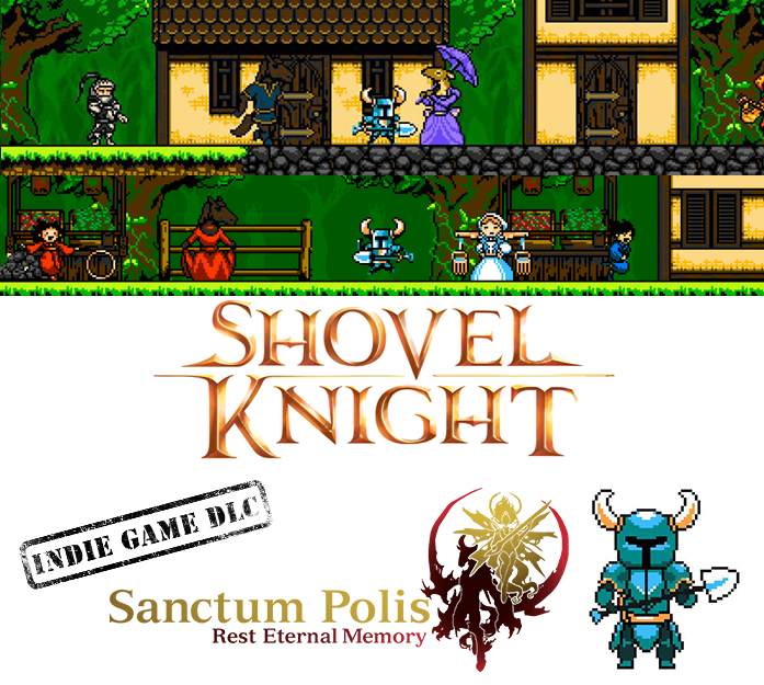 Shovel Knight Digs His Way Into Sanctum Polis!!