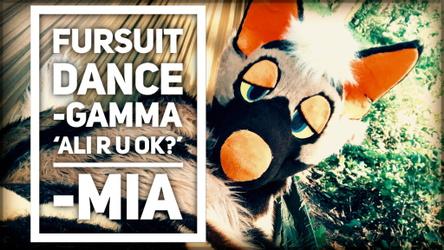 Fursuit Dance / Gamma / 'Ali R U OK? '' //