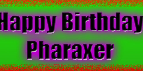 HAPPY BIRTHDAY PHAXXY!! :D