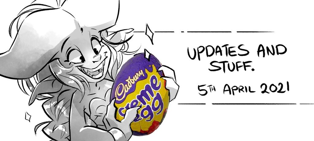UPDATES AND STUFF | 5th April 2021