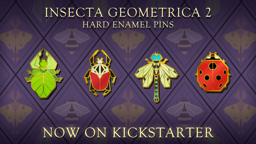 Most recent image: INSECTA GEOMETRICA 2 NOW ON KICKSTARTER