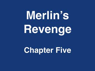 Merlin's Revenge Chapter 5