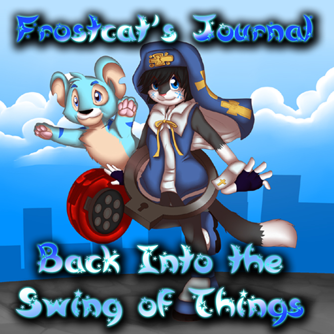 Most recent image: Frostcat's Voice Journal: Back Into the Swing of Things