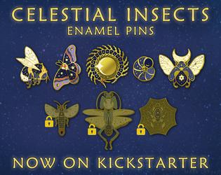 Celestial Insects: Enamel Pins Kickstarter!