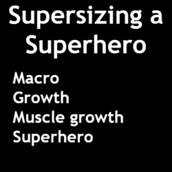 Supersizing a Superhero