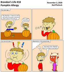 Brandon's Life #18 - Pumpkin Allergy