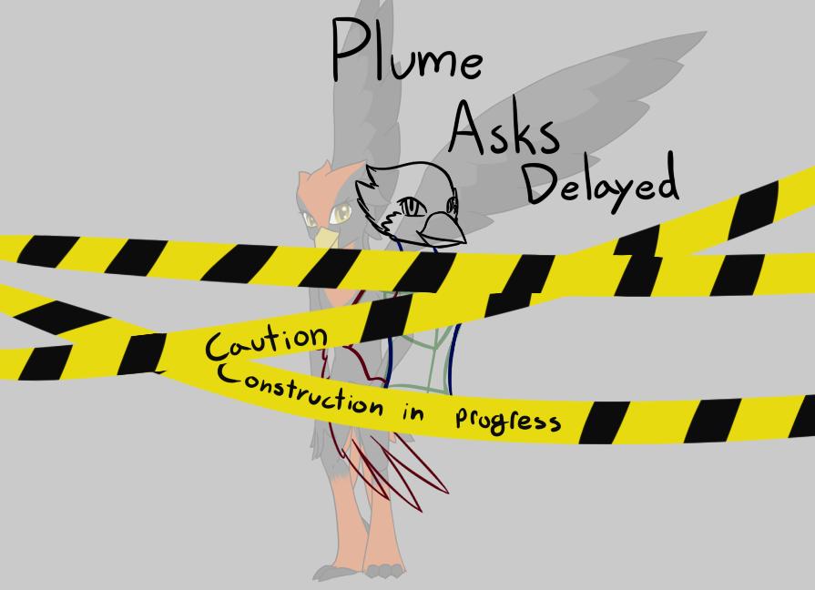 Plume Asks Delayed - Read Description