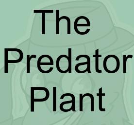 The Predator Plant