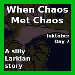 When Chaos Met Chaos (Inktober 2019 - Day 7)