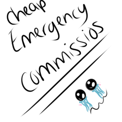 Emergency Commissions!