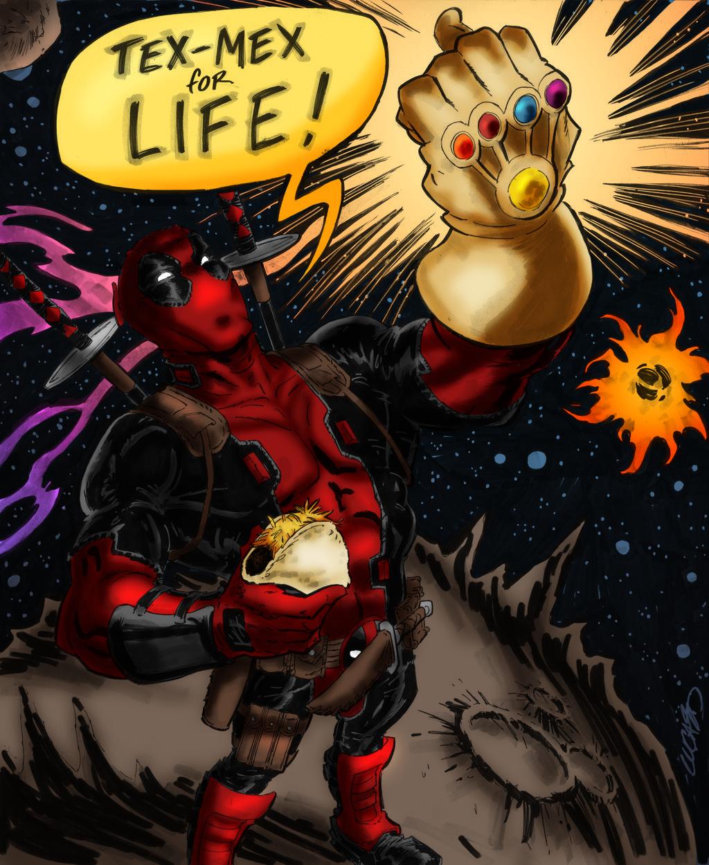 Deadpool says Texmex for Life