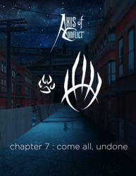 Axis of Conflict, Chapter 7 : come all undone
