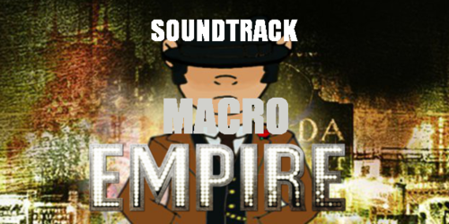MACRO EMPIRE SoundTrack