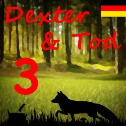 Dexter & Tod Kapitel 3 - Vom Regen in die Traufe