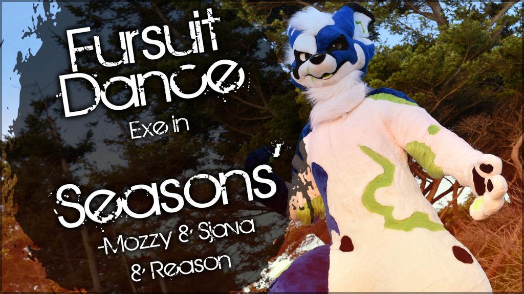 Fursuit Dance / Exe / 'Seasons' //